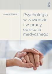 Psychologia w zawodzie i w pracy opiekuna medycznego