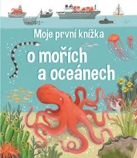 Moje první knížka o mořích a oceánech