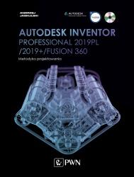 Autodesk Inventor Professional 2019PL / 2019+ / Fusion 360. Metodyka projektowania (+ płyta CD)