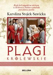 Plagi królewskie. O zdrowiu i chorobach polskich królów i książat