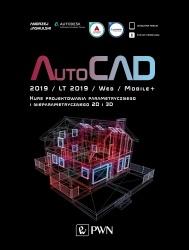 AutoCAD 2019 / LT 2019 / Web / Mobile+ Kurs projektowania parametrycznego i nieparametrycznego 2D i 3D