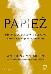 Papież. Franciszek, Benedykt i decyzja, która wstrząsnęła światem