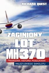 Zaginiony Lot MH370 Prawdziwa historia poszukiwań malezyjskiego samolotu