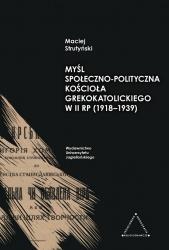 Myśl społeczno-polityczna Kościoła greckokatolickiego w II RP (1918-1939)