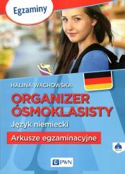 Organizer Ósmoklasisty. Język niemiecki. Arkusze egzaminacyjne