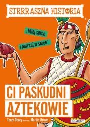 Ci paskudni Aztekowie. Strrraszna historia