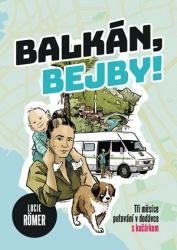Balkán, bejby!
