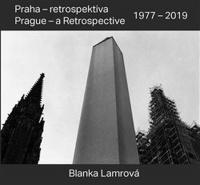 Praha - retrospektiva / Prague - a Retrospective 1977 - 2019
