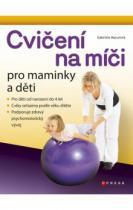 Cvičení na míči pro maminky a děti