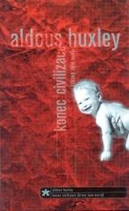 Aldous Huxley konec civilizace