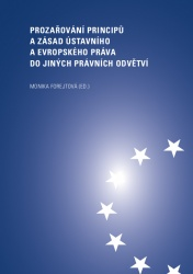 Prozařování principů a zásad ústavního a evropského práva do jiných právních odvětví