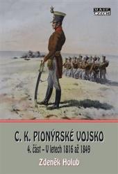 C.K. Pionýrské vojsko, 4. část