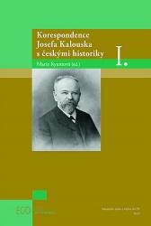 Korespondence Josefa Kalouska s českými historiky I