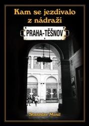 Kam se jezdilo z nádraží Praha - Těšnov
