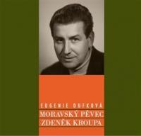 Moravský pěvec Zdeněk Kroupa