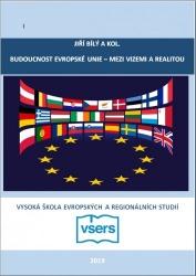 Budoucnost Evropské unie – mezi vizemi a realitou