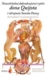 Neuvěřitelná dobrodružství rytíře dona Quijota i zbrojnoše Sancha Panzy