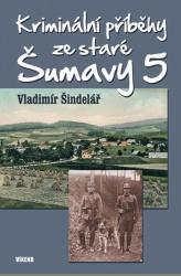 Kriminální příběhy ze staré Šumavy 5