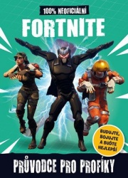 Fortnite - 100% neoficiální průvodce pro profíky