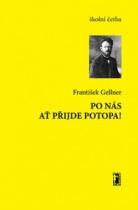 Kniha Po nás ať přijde potopa (František Gellner)