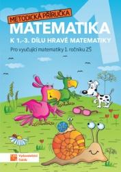 Hravá matematika 1 - Metodická příručka