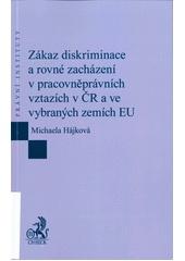 Zákaz diskriminace a rovné zacházení v pracovněprávních vztazích v ČR a ve vybraných zemích EU