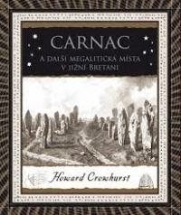 Carnac a další megalitická místa v jižní Bretani