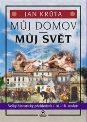 Můj domov, můj svět - Velký historický přehledník / 16.-18. století