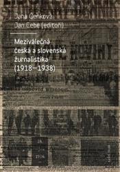 Meziválečná česká a slovenská žurnalistika (1918-1938)
