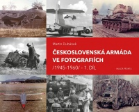 Československá armáda ve fotografiích (1945-1960) - 1. díl