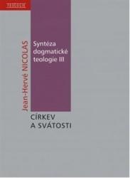 Syntéza dogmatické teologie III