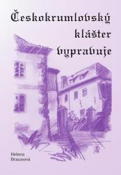 Českokrumlovský klášter vypravuje