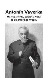 Mé vzpomínky od zlaté Prahy až po americké hvězdy