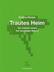 Na vratkých nohou - Trautes Heim