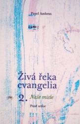 Živá řeka evangelia 2.