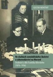 Ve službách zemědělského školství a zákonodárství na Moravě