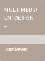 Multimediální design – interpretace multimediálního obsahu v rámci formátu transparentní projekční plochy