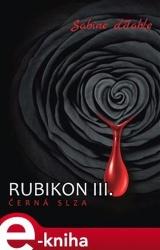 Rubikon III: Černá slza