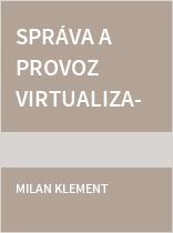 Správa a provoz virtualizačního datacentra