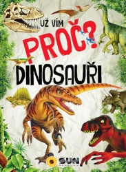 Už vím proč? - Dinosauři