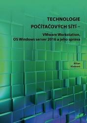 Technologie počítačových sítí - VMware Workstation, OS Windows server 2016 a jeho správa