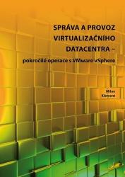 Správa a provoz virtualizačního datacentra – pokročilé operace s VMware vSphere