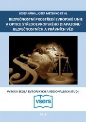 Bezpečnostní prostředí Evropské unie v optice středoevropského diapazonu bezpečnostních a právních věd