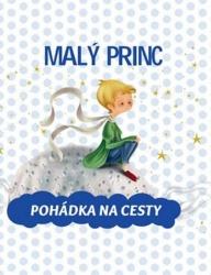 Malý princ - Pohádka na cesty