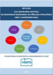 Vliv sociálního kapitálu na regionální ekonomiku na příkladu spolupráce obcí v Jihočeském kraji
