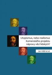 Utopismus, nebo realismus Komenského projektu nápravy věcí lidských?