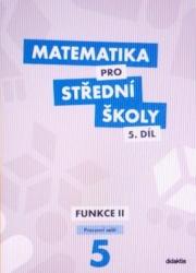 Matematika pro střední školy 5. díl