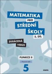 Matematika pro střední školy 5.díl - Zkrácená verze