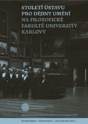 Století Ústavu pro dějiny umění na Filozofické fakultě Univerzity Karlovy