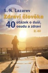 Zdraví člověka - 40 otázek o duši, osudu a zdraví, 2.díl